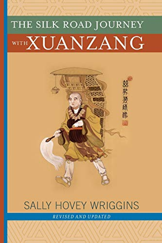 The Silk Road Journey With Xuanzang, Sally Hovey Wriggins