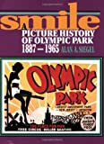 Smile: A Picture History of Olympic Park 1887-1965