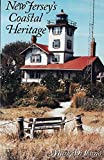 New Jersey's Coastal Heritage: A Guide [paperback]