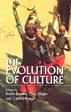 The Evolution of Culture : An Interdisciplinary View by R. I. M. Dunbar