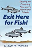 Exit Here for Fish!:  Enjoying and Conserving New Jersey's Recreational Fisheries