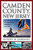 Camden County, New Jersey: The Making of a Metropolitan Community, 1626-2000 [paperback]