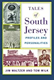 Tales of South Jersey: Profiles and Personalities [paperback]
