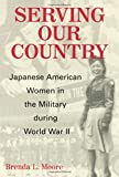 Serving Our Country: Japanese American Women in the Military During Wolrd War II