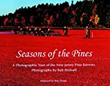 Seasons of the Pines: A Photographic Tour of the New Jersey Pine Barrens