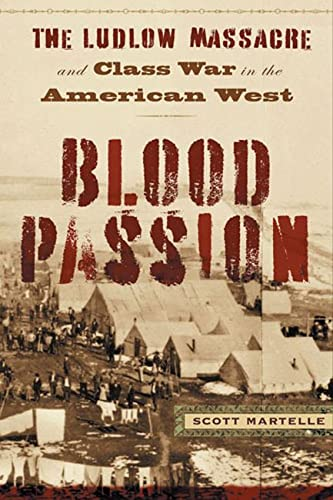 Blood Passion: The Ludlow Massacre and Class War in the American West