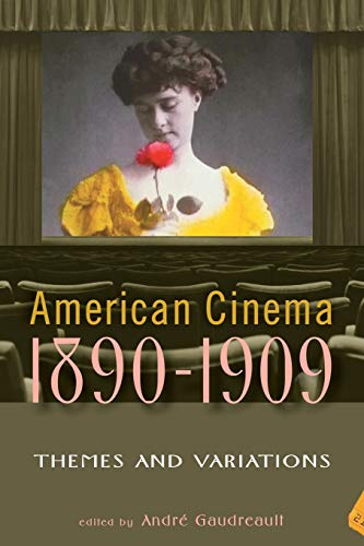 PDF American Cinema 1890 1909 Themes and Variations The Screen Decades Series The Screen Decades Series Screen Decades American Culture American Cinema