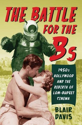 PDF The Battle for the Bs 1950s Hollywood and the Rebirth of Low Budget Cinema