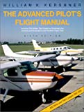 The Advanced Pilot's Flight Manual : Including FAA Written Test Questions (Airplanes) plus Answers and Explanations and Practical (Flight) Test