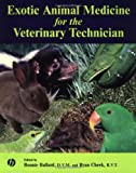 Exotic Animal Medicine for the Veterinary Technician by Bonnie, D.V.M. Ballard, Ryan, R.V.T. Cheek (Paperback)