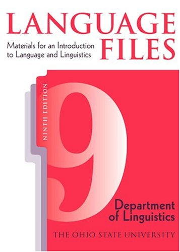 Language Files: Materials for an Introduction to Language and Linguistics, 9th Edition, OSU DEPT LINGUISTICS, OHIO STATE UNIV