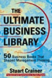 Buy The Ultimate Business Library: 50 Books That Shaped Management Thinking from Amazon
