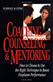 Buy Coaching, Counseling & Mentoring: How to Choose & Use the Right Tool to Boost Employee Performance from Amazon