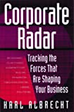 Buy Corporate Radar: Tracking the Forces that Are Shaping Your Business from Amazon