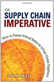 Buy Supply Chain Imperative, The: How to Ensure Ethical Behavior in Your Global Suppliers from Amazon