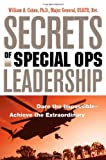 Buy Secrets of Special Ops Leadership: Dare the Impossible--achieve the Extraordinary from Amazon