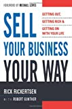 Buy Sell Your Business Your Way: Getting Out, Getting Rich, And Getting on With Your Life from Amazon