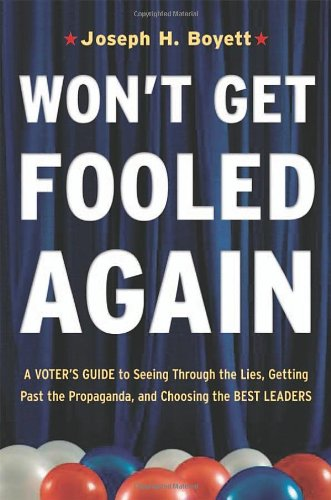PDF Won t Get Fooled Again A Voter s Guide to Seeing Through the Lies Getting Past the Propaganda and Choosing the Best Leaders