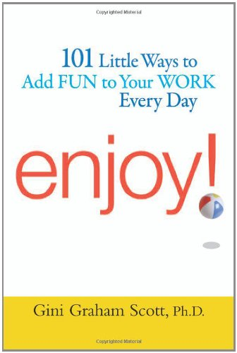 101 LITTLE WAYS TO ADD FUN TO YOUR WORK EVERY DAY ENJOY (PB)