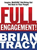 Buy Full Engagement!: Inspire, Motivate, and Bring Out the Best in Your People from Amazon