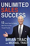 Buy Unlimited Sales Success: 12 Simple Steps for Selling More Than You Ever Thought Possible from Amazon