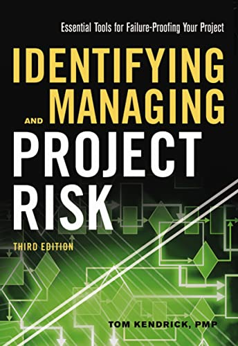 Identifying and Managing Project Risk: Essential Tools for Failure-Proofing Your Project - Tom Kendrick PMP