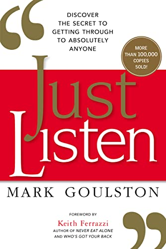 82. Just Listen: Discover the Secret to Getting Through to Absolutely Anyone – Mark Goulston; Mark Goulston