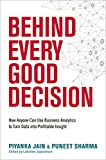Buy Behind Every Good Decision: How Anyone Can Use Business Analytics to Turn Data into Profitable Insight from Amazon