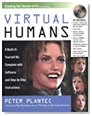 Virtual Humans: A Build-It-Yourself Kit, Complete With Software and Step-By-Step Instructions