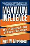 Buy Maximum Influence: The 12 Universal Laws of Power Persuasion from Amazon