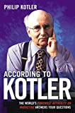 Buy According To Kotler: The World's Foremost Authority On Marketing Answers Your Questions from Amazon