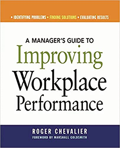 A MANAGERS GUIDE TO IMPROVING WORKPLACE PERFORMANCE