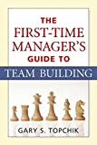 Buy The First-Time Manager's Guide to Team Building from Amazon