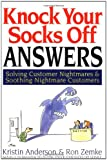 Buy Knock Your Socks Off Answers: Solving Customer Nightmares & Soothing Nightmare Customers from Amazon
