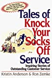 Buy Tales of Knock Your Socks Off Service: Inspiring Stories of Outstanding Customer Service from Amazon