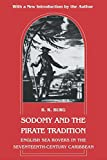 Sodomy and the Pirate Tradition: English Sea Rovers in the Seventeenth-Century Caribbean by Barry R. Burg