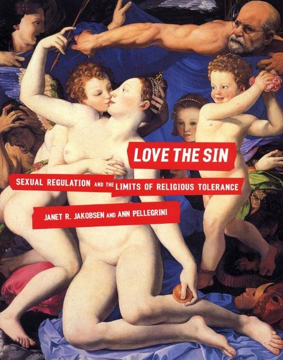 Love the sin : sexual regulation and the limits of religious tolerance ...
