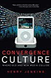 Buy Convergence Culture: Where Old and New Media Collide from Amazon