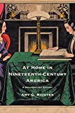 At Home in Nineteenth-Century America
