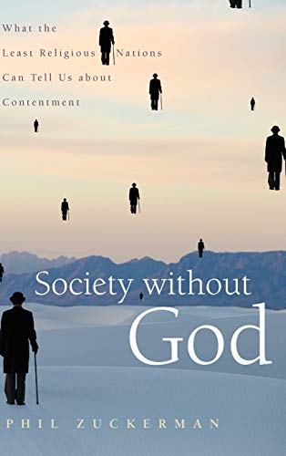 Society without God: What the Least Religious Nations Can Tell Us About Contentment, by Zuckerman, P.