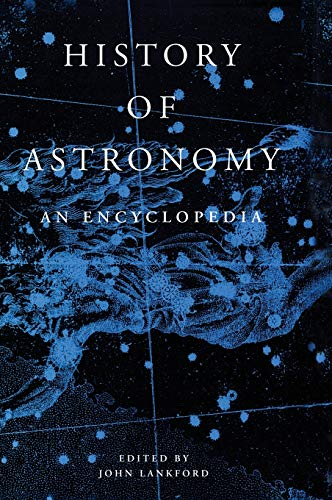 History of Astronomy: An Encyclopedia (Garland Encyclopedias in the History of Science)