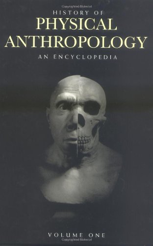 History of Physical Anthropology: An Encyclopedia cover image