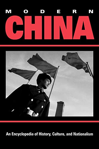 Modern China : an encyclopedia of history, culture, and nationalism