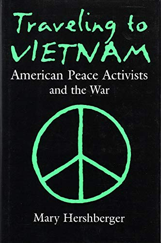 Traveling To Vietnam: American Peace Activists and the War