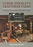 Gustave Stickley's Craftsman Farms: The Quest for an Arts and Crafts  Utopia