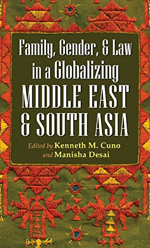Family, Gender, & Law in a Globalizing Middle East and South Asia, Cuno, Kenneth M.