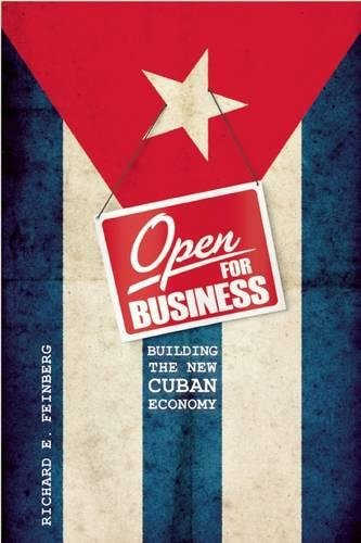 Open for Business: Building the New Cuban Economy - Richard Feinberg