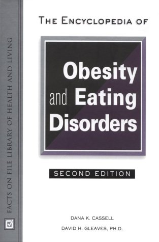 The Encyclopedia of Obesity and Eating Disorders (The Facts on File Library of Health and Living Series)