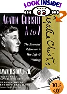 Agatha Christie A to Z: The Essential Reference to Her Life & Writings (The Literary A to... by  Dawn B. Sova, et al (Paperback - April 2000)
