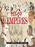 Atlas of Empires (Historical Atlas)